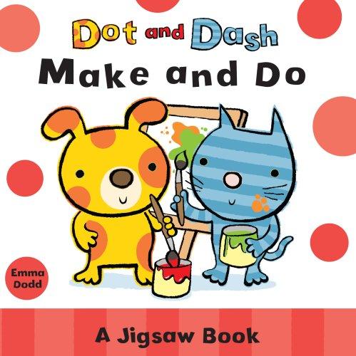 9781407106991: Dot and Dash Make and Do