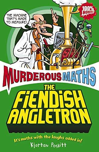 9781407107141: The Fiendish Angletron (Murderous Maths)