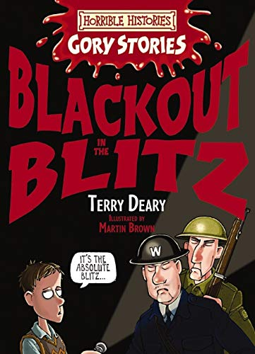 9781407108308: Blackout in the Blitz (Horrible Histories Gory Stories)