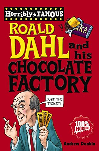 9781407109022: Roald Dahl and His Chocolate Factory (Horribly Famous)