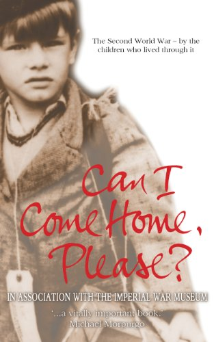 9781407109039: Can I Come Home, Please?: The Second World War - By the Children Who Lived Through it (My True Stories)