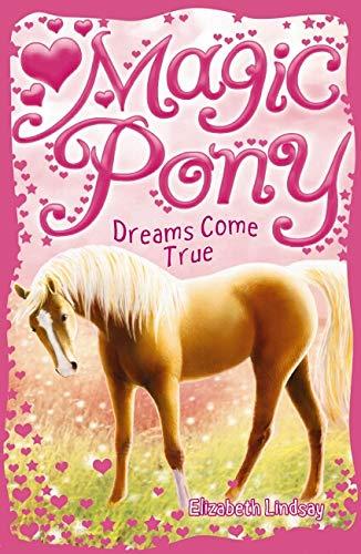 9781407109152: A Dream Come True (Magic Pony)