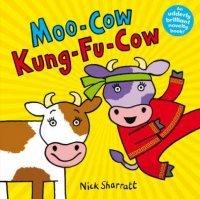 Moo Cow Kung Fu Cow: Nick Sharratt