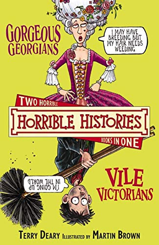 9781407109671: Gorgeous Georgians and Vile Victorians (Horrible Histories Collections)