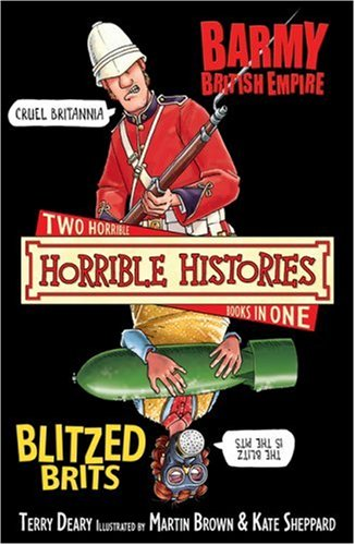 9781407109923: The Barmy British Empire and the Blitzed Brits (Horrible Histories)