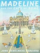 Madeline and the Cats of Rome: John Bemelmans Marciano