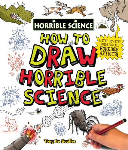 How to Draw Horrible Science (1407111019) by De Saulles, Tony