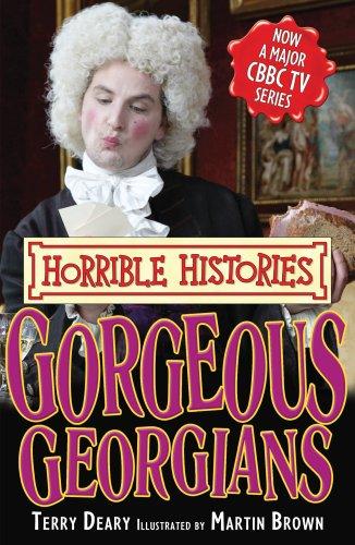 9781407111285: Gorgeous Georgians (Horrible Histories TV Tie-in)