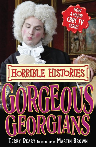 9781407111285: Gorgeous Georgians (Horrible Histories TV Tie-in)