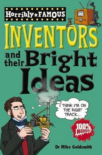 9781407111766: Inventors and Their Bright Ideas (Horribly Famous)