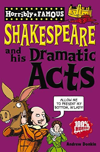9781407111773: William Shakespeare and His Dramatic Acts (Horribly Famous)