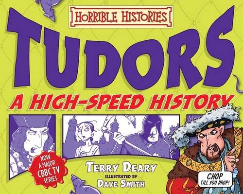 Tudors - A High-Speed History (Horrible Histories): Terry Deary
