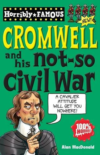 9781407111896: Oliver Cromwell and His Not-so Civil War (Horribly Famous)