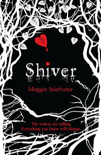 Shiver (Wolves of Mercy Falls, Book 1): Maggie Stiefvater