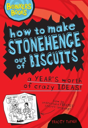 9781407115986: How to Make Stonehenge Out of Biscuits: A Year's Worth of Crazy Ideas! (Bonkers Books)
