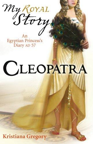 Cleopatra (My Royal Story): Gregory, Kristiana