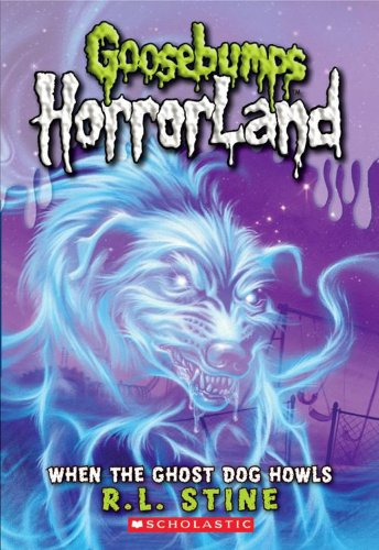 9781407116341: When the Ghost Dog Howls (Goosebumps Horrorland)