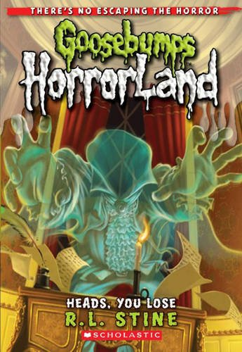 9781407116365: Heads, You Lose (Goosebumps Horrorland)