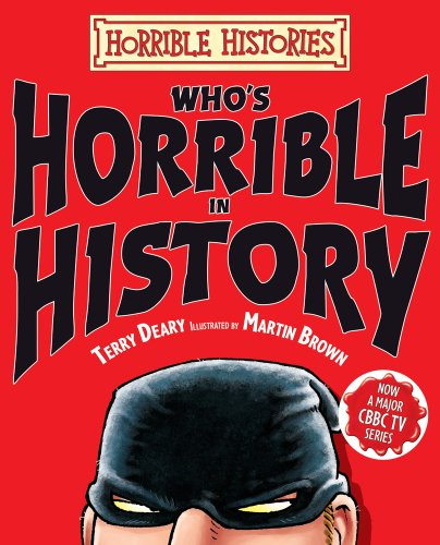9781407116884: Who's Horrible in History (Horrible Histories)