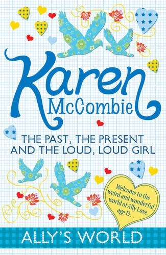 9781407117614: The Past, the Present and the Loud, Loud Girl (Ally's World)