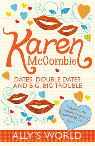 9781407117621: Dates, Double Dates and Big, Big Trouble (Ally's World)
