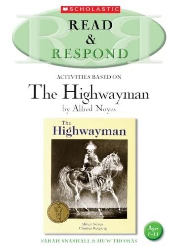 The Highwayman (Read & Respond): Snashall, Sarah; Thomas, Huw
