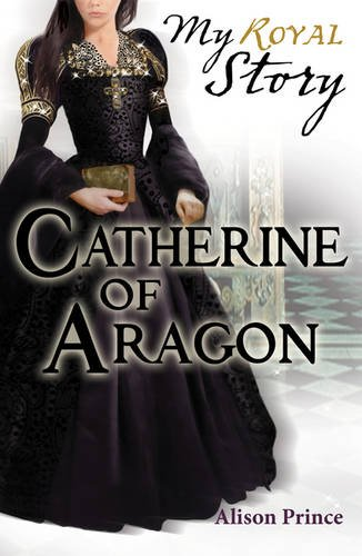 9781407120713: Catherine of Aragon (My Royal Story)