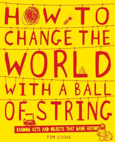 9781407121536: How to Change the World with a Ball of String