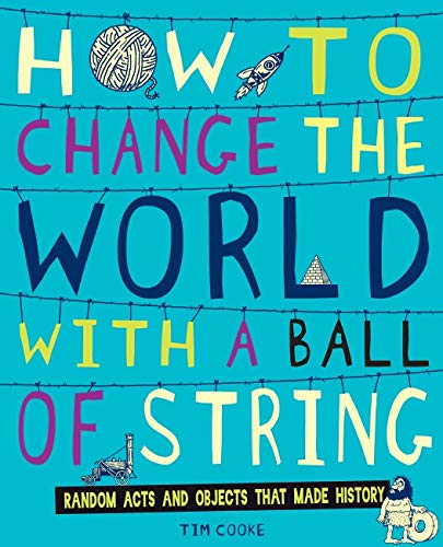 9781407121543: How to Change the World with a Ball of String