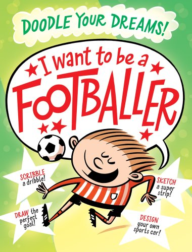 9781407121680: I Want to Be a Famous Footballer (Doodle Your Dreams)