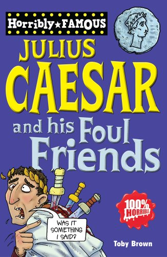 9781407124148: Julius Caesar and His Foul Friends (Horribly Famous)