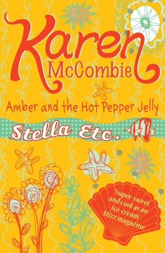 9781407124186: Amber and the Hot Pepper Jelly (Stella Etc.)
