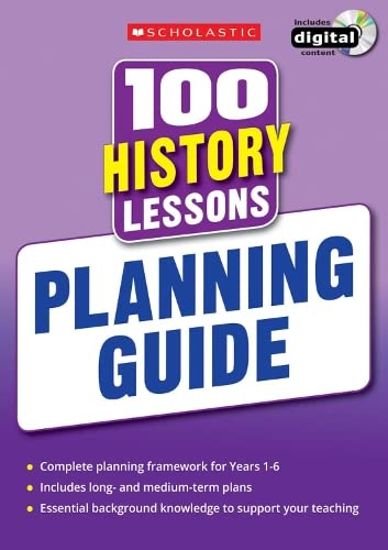 9781407128603: 100 History Lessons: Planning Guide (100 Lessons - New Curriculum)