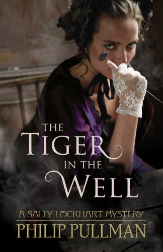 9781407130569: The Tiger in the Well (A Sally Lockhart Mystery)