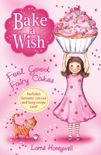 Feel Good Fairy Cakes (Bake a Wish): Honeywell, Lorna