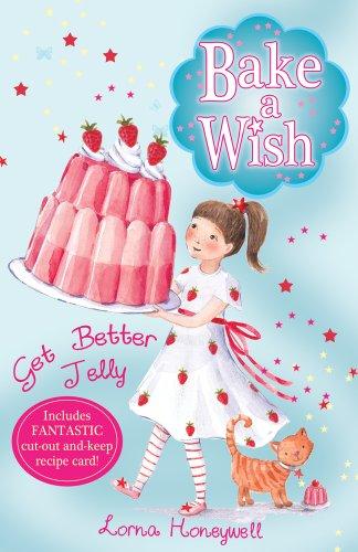 Get Better Jelly (Bake a Wish): Honeywell, Lorna