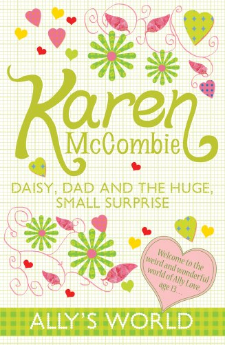 9781407131825: Daisy, Dad and the Huge, Small Surprise (Ally's World)