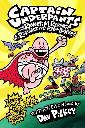 9781407134673: Captain Underpants and the Revolting Revenge of the Radioactive Robo-Boxers