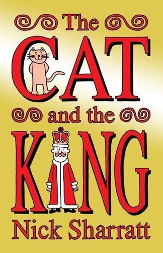 The Cat and the King: Nick Sharratt