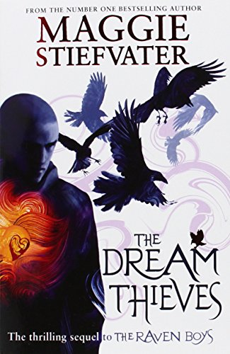 The Dream Thieves (raven Boys Quartet): Maggie Stiefvater