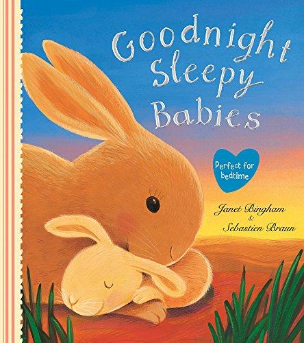 Goodnight Sleepy Babies: Bingham, Janet