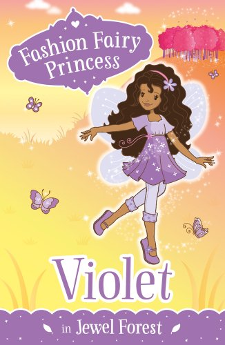 9781407139562: Violet in Jewel Forest (Fashion Fairy Princess)