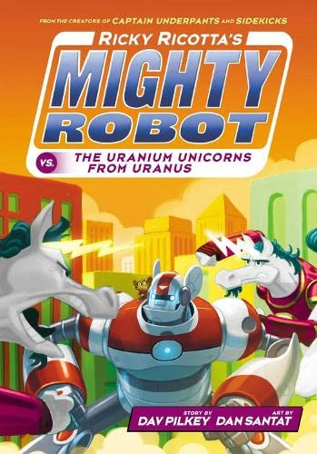 9781407143392: Ricky Ricotta's Mighty Robot vs the Uranium Unicorns from Uranus