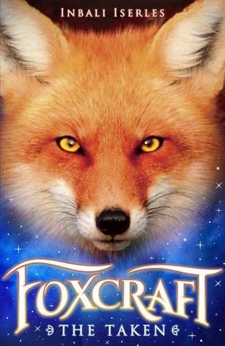 9781407147123: The Taken (Foxcraft)