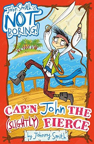 Cap'n John the (Slightly) Fierce (John Smith is NOT Boring!): Johnny Smith