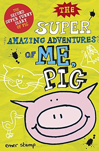 9781407153766: The Super Amazing Adventures of Me, Pig
