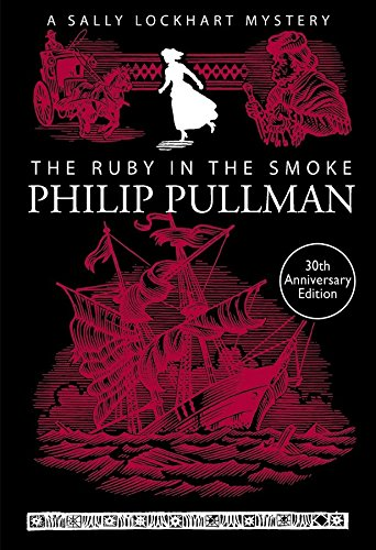 9781407154190: The Ruby in the Smoke (A Sally Lockhart Mystery) [Paperback] [Jan 01, 2015] Philip Pullman