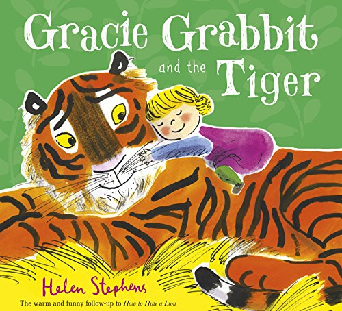 Gracie Grabbit and the Tiger: Stephens, Helen