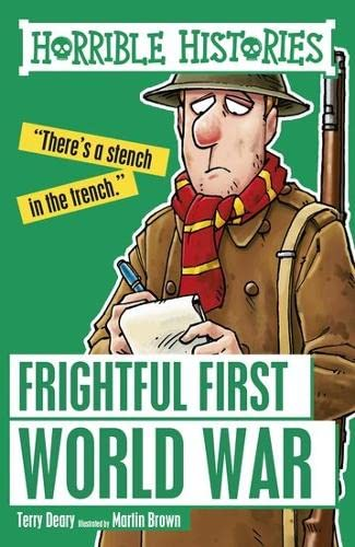 9781407163888: Frightful First World War (Horrible Histories)