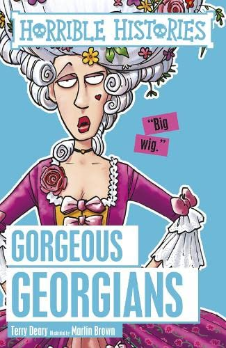 9781407163895: Gorgeous Georgians (Horrible Histories)